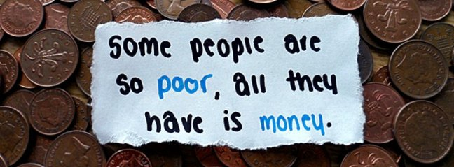 some-people-are-so-poor-all-they-have-is-money